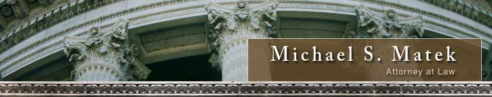 Michael S. Matek, Attorney at Law